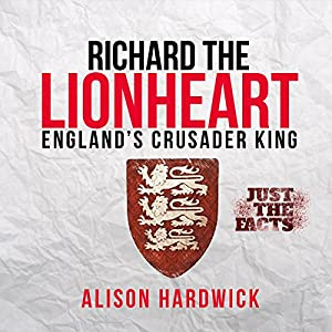 Richard the Lionheart - England's Crusader King Audiobook