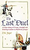 The Last Duel: A True Story of Crime, Scandal and Trial by Combat in Medieval France, Eric Jager, 0712661905