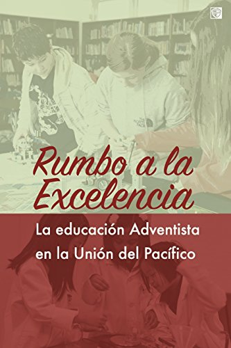 Rumbo a la excelencia Educación adventista en la Unión del Pacífico  [Pohle, Berit von] (Tapa Blanda)