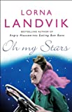 Front cover for the book Oh My Stars by Lorna Landvik