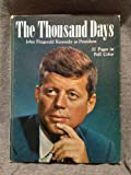 The Thousand Days : John Fitzgerald Kennedy as President