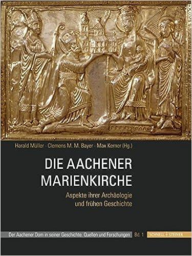 Die Aachener Marienkirche: Aspekte
