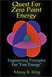 Quest for Zero Point Energy Engineering Principles for Free Energy