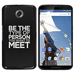 Be Good Phone Accessory // Dura Cáscara cubierta Protectora Caso Carcasa Funda de Protección para Motorola NEXUS 6 / X / Moto X Pro // Be The Type Of Person