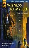 Witness to Myself (Hard Case Crime (Mass Market Paperback))