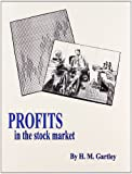 Profits in the Stock Market, H. M. Gartley, 0939093073