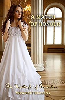 A Match of Honour (The Hartleighs of Somersham Book 1) by [Brazear, Margaret]