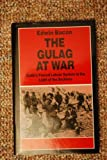 The Gulag at War : Stalin's Forced Labour System in the Light of the Archives, Bacon, Edwin, 0814712436