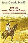 Ma vie avec Sancho Pança et autres aventures espagnoles par Bourlès