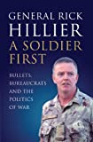 A Soldier First, Rick Hillier, 1554684927