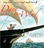 Dare the Wind: The Record-breaking Voyage of Eleanor Prentiss and the Flying Cloud