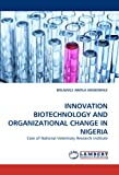 Innovation Biotechnology and Organizational Change in Nigeri, Boladale Abiola Adebowale, 3838374622