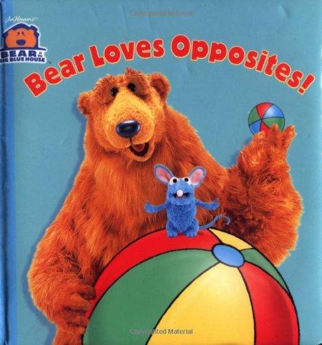 Bear Loves Opposites (Bear in the Big Blue House)
