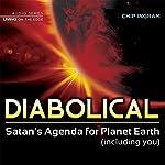 Diabolical: Satan's Agenda for Planet Earth (Including You) | Chip Ingram