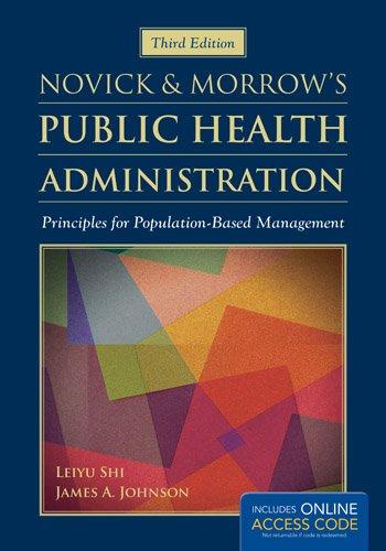 Novick  &  Morrow's Public Health Administration: Principles for Population-Based Management by Brand: Jones Bartlett Learning
