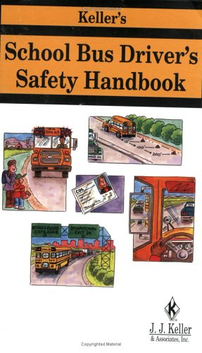 Read Online Keller's School Bus Driver's Safety Handbook pdf epub