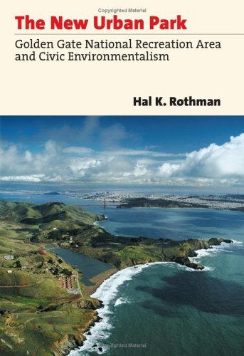 The New Urban Park: Golden Gate National Recreation Area and Civic Environmentalism