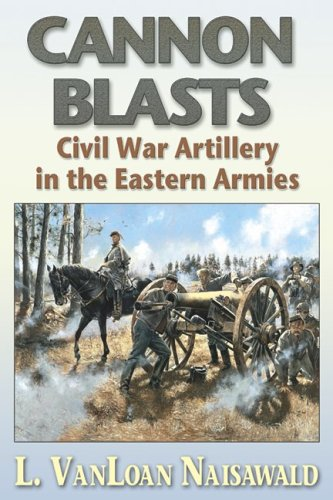 Download Cannon Blasts: Civil War Artillery in the Eastern Armies PDF