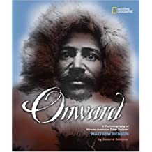Onward: A Photobiography of African-American Polar Explorer Matthew Henson (National Geographic Photographer Series)