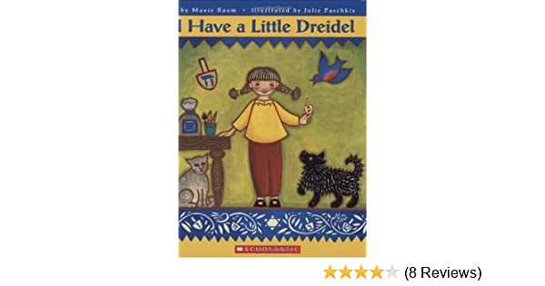 I Have A Little Dreidel Maxie Baum 9780439649971 Amazon Com Books