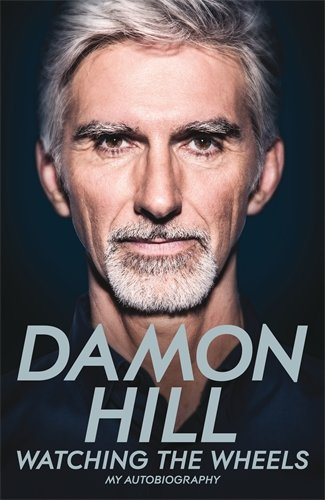 Damon Hill Watching The Wheels: My Autobiography /book