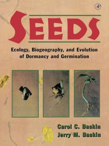 Seeds: Ecology, Biogeography, and, Evolution of Dormancy...
