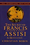 The Secrets of Francis of Assisi, Christian Bobin, 1570622957