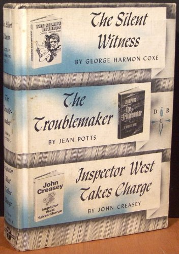 The Silent Witness/ The Troublemaker/ Inspector West Takes Charge