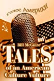 Tales of an American Culture Vulture, Bill McGuire, 0595270972