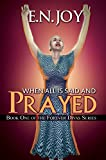 When All Is Said and Prayed: Book One of the Forever Diva Series (Forever Divas 1)