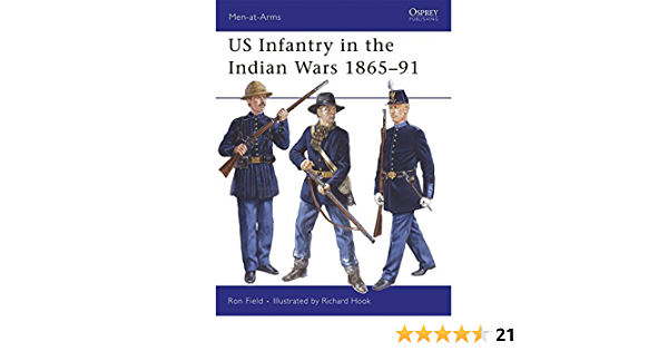 US Infantry in the Indian Wars 1865-91 Men-at-Arms by Ron ...
