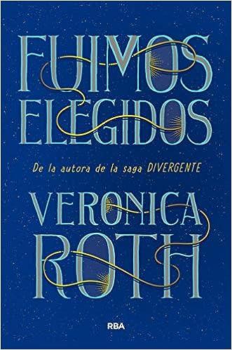 Fuimos Elegidos Ficción Sin Límites Spanish Edition 9788491876298 Roth Veronica Ramírez Tello Pilar Books