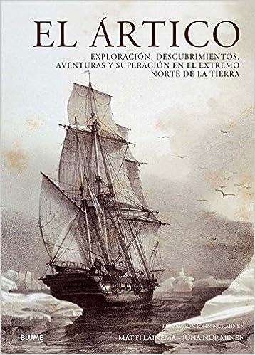 El rtico: Exploraciones, descubrimientos, aventuras y superación ...