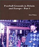 Book Cover for Football Grounds in Britain and Europe - Part 1