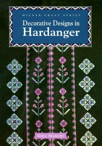 Decorative Designs For Hardanger (Milner Craft Series)