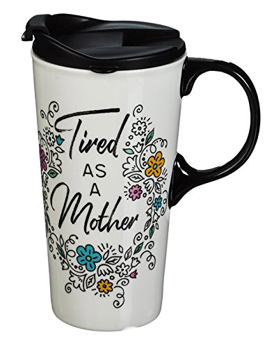 Cypress Home Ceramic Travel Coffee Mug with Matching Gift Box, Tired as a Mother, 17 Ounces