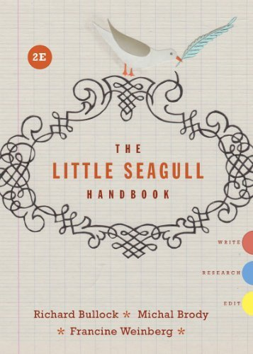 The Little Seagull Handbook (Second Edition) 2nd by Bullock, Richard, Brody, Michal, Weinberg, Francine (2014) Spiral-bound