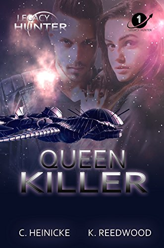 Queen Killer (Legacy Hunter Book 1)