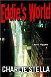 Eddie's World, Charles P. Stella, 078670893X