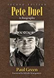 Pete Duel: A Biography, 2d Ed.
