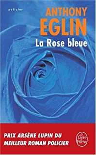 La rose bleue, Eglin, Anthony