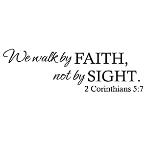 ZSSZ We Walk by Faith, not by Sight. 2 Corinthians 5:7 Vinyl Wall Decal Christian Quotes Bible Verse Wall Stickers Lettering Religious Scripture Stencil Home Décor