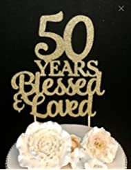 50 Years Blessed & Loved