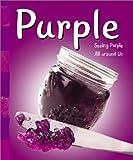 Purple, Sarah L. Schuette, 0736814701