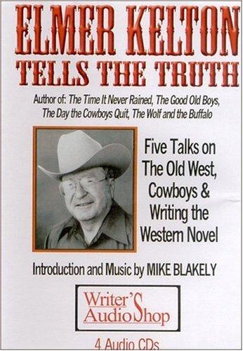 Elmer Kelton Tells the Truth (4 CDs) ebook
