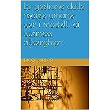 La gestione delle risorse umane per i modelli di business alberghieri (Italian Edition)