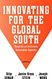img - for Innovating for the Global South: Towards an Inclusive Innovation Agenda (Munk Series on Global Affairs) book / textbook / text book