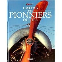 ATLAS DES PIONNIERS DU CIEL