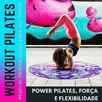 Workout Pilates Músicas Motivacionais Para Seu Treino