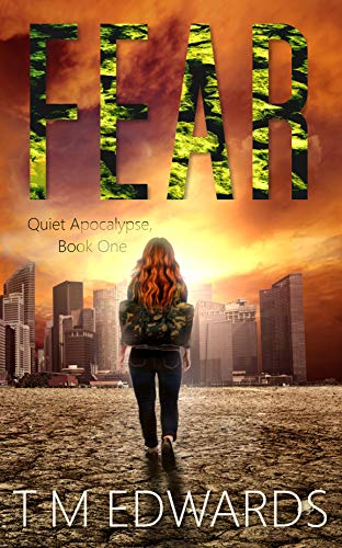 Fear: The Quiet Apocalypse by [Edwards, T. M.]